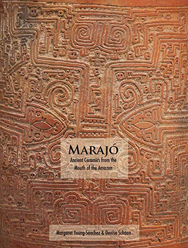 MARAJÓ - ANCIENT CERAMICS FROM THE MOUTH: MARGARET YOUNG-SANCHEZ