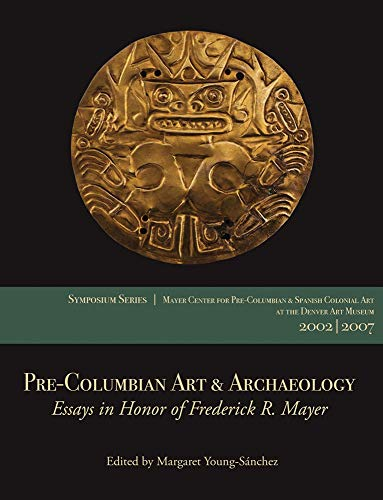 Pre-Columbian Art & Archaeology: Essays in Honor