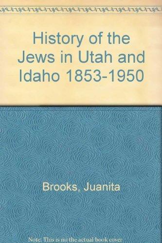 9780914740124: History of the Jews in Utah and Idaho 1853-1950