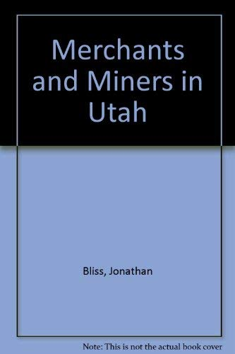 Merchants and Miners in Utah