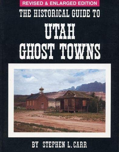 9780914740308: Historical Guide to Utah Ghost Towns
