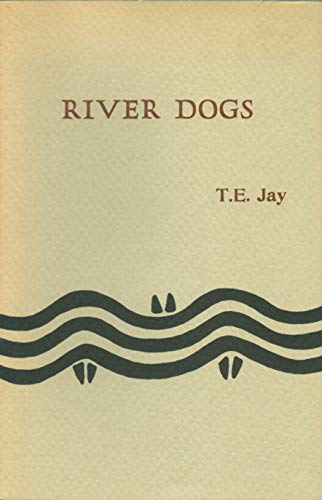 River dogs: Jay, T. E