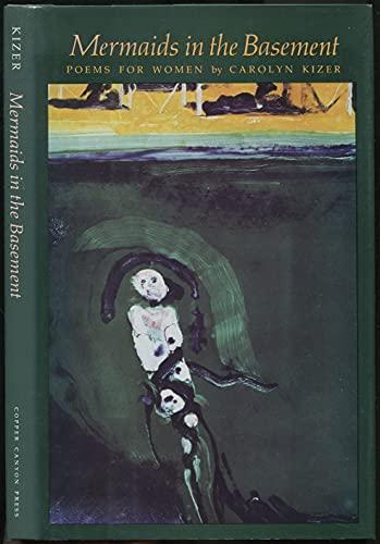 Mermaids in the Basement: Kizer, Carolyn