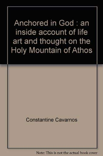 9780914744306: Anchored in God: An inside account of life, art, and thought on the Holy Mountain of Athos