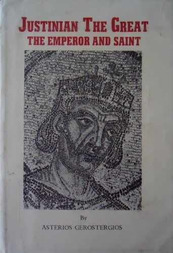 9780914744580: Justinian the Great: The Emperor and Saint