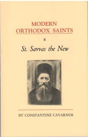 St. Savvas the New (Modern Orthodox Saints, Vol. 8) (0914744631) by Constantine Cavarnos
