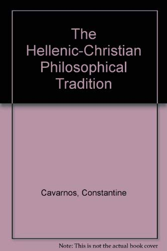 9780914744832: The Hellenic-Christian Philosophical Tradition