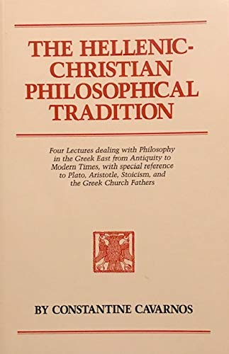 9780914744849: The Hellenic-Christian Philosophical Tradition