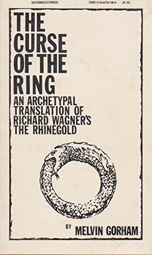 9780914752066: Curse of the Ring: An Archetypal Translation of Richard Wagner's the Rhinegold