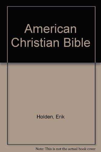 American Christian Bible Extracted By Thomas Jefferson: Holden, Erik