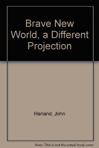 9780914752172: Brave New World, a Different Projection