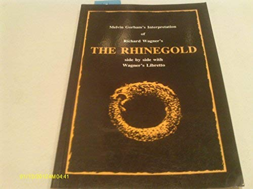 Melvin Gorham's Interpretation of Richard Wagner's the Rhinegold (9780914752288) by Melvin Gorham