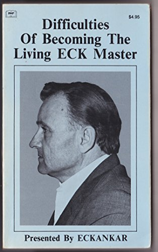 9780914766636: Difficulties of Becoming the Living ECK Master