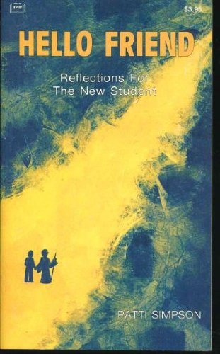 Hello Friend: Reflections for the New Student: Simpson, Patti