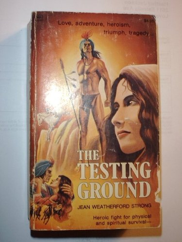 The Testing Ground: Jean Weatherford Strong