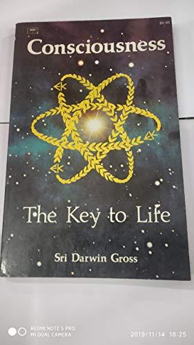 Consciousness, the Key to Life: Gross, Darwin, Burlin, Bernadine