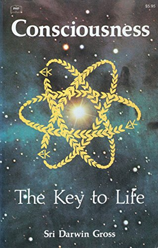 9780914766827: Consciousness: The Key to Life