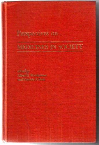 Perspectives on Medicines in Society: Patricia J. Bush, Albert I. Wertheimer