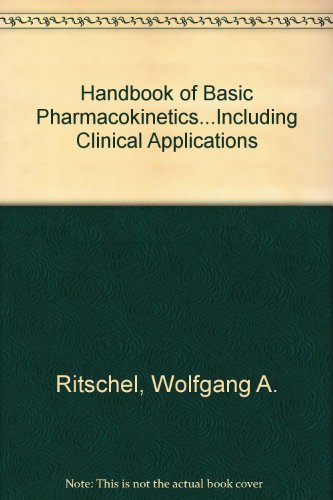 9780914768500: Handbook of Basic Pharmacokinetics...Including Clinical Applications