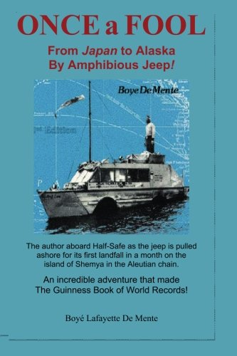 9780914778042: Once a Fool!: From Japan to Alaska by Amphibious Jeep!)