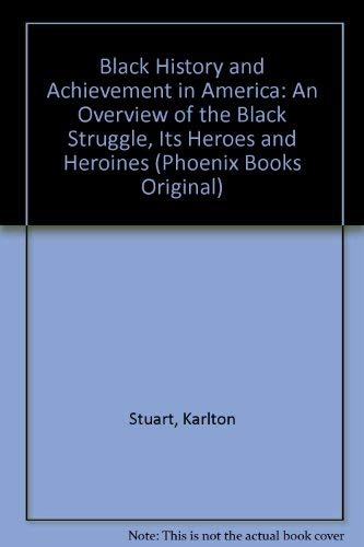 Black History and Achievement in America: An: Stuart, Karlton