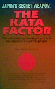 9780914778684: Japan's Secret Weapon: The Kata Factor : The Cultural Programming That Made the Japanese a Superior People