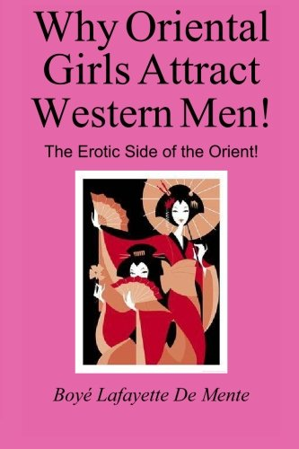 9780914778851: Why Oriental Girls Attract Western Men!: The Erotic Side of the Orient!