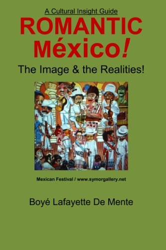 9780914778974: Romantic Mexico!: The Image & the Realities! (Cultural Insight Guide)