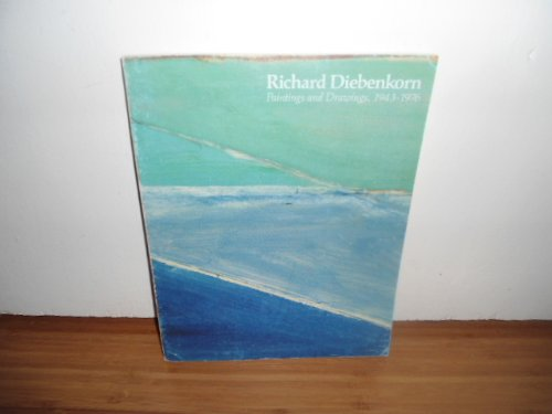 Richard Diebenkorn: Paintings & Drawings, 1943 -1976