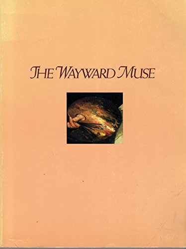 The Wayward Muse: A Historical Survey of: Krane, Susan