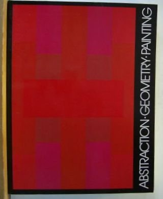 9780914782704: Abstraction Geometry Painting: Selected Geometric Abstract Painting in America Since 1945