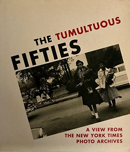 9780914782995: The Tumultuous Fifties: A View from the New York Times Photo Archives