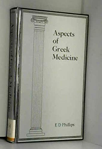 Aspects of Greek Medicine: E. D. Phillips