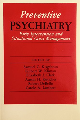 Preventive Psychiatry: Early Intervention and Situational Crisis: Klagsburn, Samuel C.,