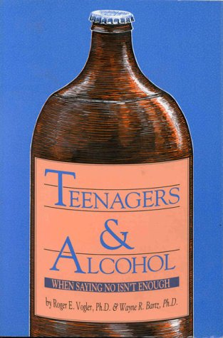 9780914783572: Teenagers & Alcohol: When Saying No Isn't Enough