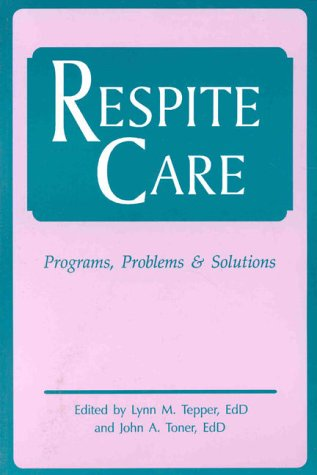 9780914783671: Respite Care: Problems, Programs & Solutions