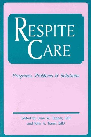 9780914783671: Respite Care: Problems, Programs & Solutions