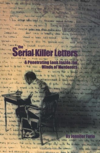 The Serial Killer Letters : A Penetratitng: Jennifer Furio; Furio,