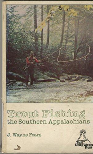9780914788102: Trout Fishing the Southern Appalachians
