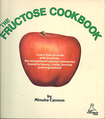 9780914788188: The Fructose Cookbook