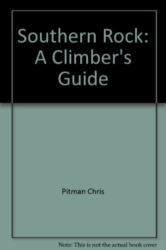 9780914788379: Southern rock: A climber's guide