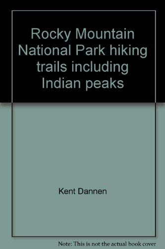 9780914788553: Rocky Mountain National Park hiking trails, including Indian peaks