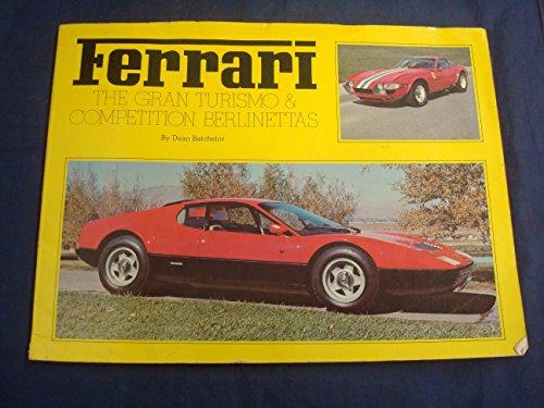 Ferrari - The Gran Turismo and Competition: Batchelor, Dean