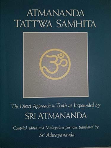 Atmananda Tattwa Samhita Recorded Talks Sri Atmananda: Adwayananda, Sri (Sri