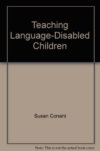 Teaching language-disabled children: A communication games intervention (0914797042) by Susan Conant