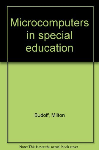 Microcomputers in Special Education: Budoff,Milton; Thormann, Joan; Gras, Ann