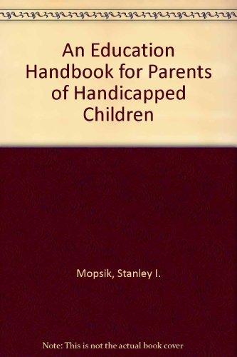 9780914797081: An Education Handbook for Parents of Handicapped Children