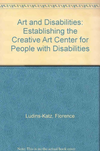9780914797517: Art and Disabilities: Establishing the Creative Art Center for People With Disabilities