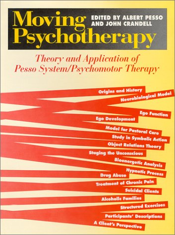 9780914797722: Moving Psychotherapy: Theory and Application of Pesso System/Psychomotor Therapy