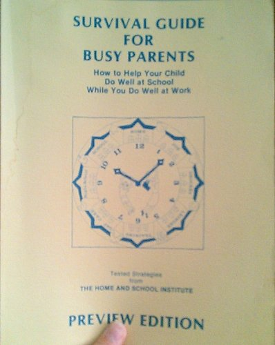 Survival Guide for Busy Parents How to Help Your Child Do Well at School: Dorothy Rich